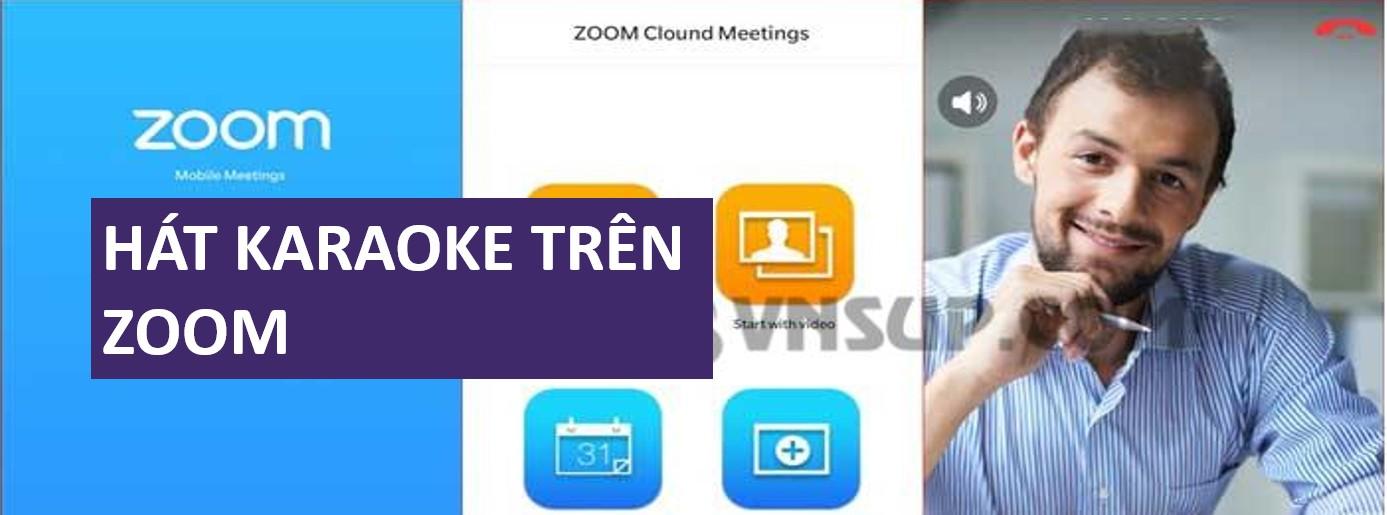 Hướng dẫn Cách hát karaoke trên Zoom Meetings
